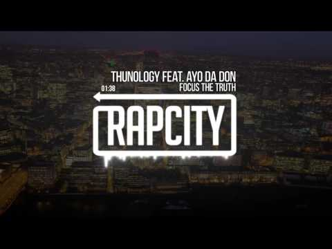 Focus The Truth - Thunology feat. Ayo Da Don (Prod. by Mitchy Luv)