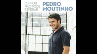 Pedro Moutinho - Longe De Ti