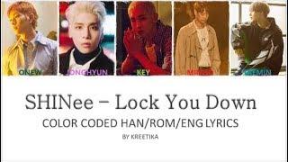 SHINee – Lock You Down (Color Coded Han|Rom|Eng) Lyrics