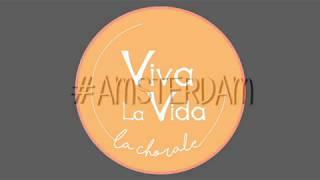 Viva La Vida La Chorale - Répétitions #4 : Amsterdam