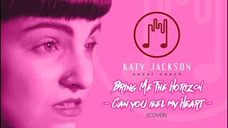 BRING ME THE HORIZON - Can You feel My Heart Cover | Katy Jackson