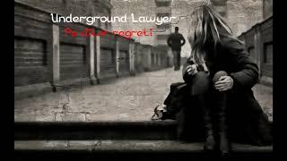 Underground Lawyer - Pe viitor regreti