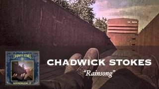 Chadwick Stokes - Rainsong [Audio]