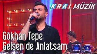 Kral Pop Akustik - Gökhan Tepe - Gelsen de Anlatsam