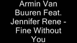 Armin Van Buuren Feat. Jennifer Rene - Fine Without You