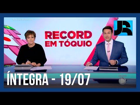 Assista à íntegra do Jornal da Record   19/07/2021