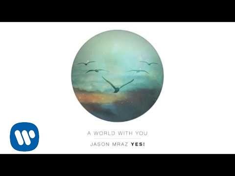 jason-mraz-a-world-with-you-official-audio-jason-mraz