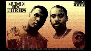 Jay Electronica Type Beat ( ft. Nas, Kanye West & Just Blaze) Back To Music (2018) / Instrumental