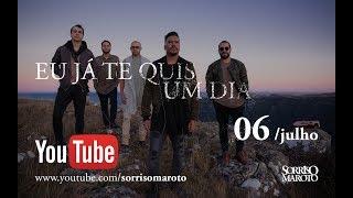 Sorriso Maroto - Eu Já Te Quis Um Dia (Teaser Oficial)