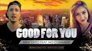 Mimi Yayo feat No Comment - Good for you (Cover)