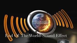 End Of The World-Sound Effect