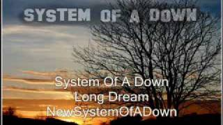 System Of A Down - Long dream [New Song]