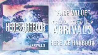 Here We Harbour - Face Value