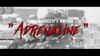"Kahlil Green X RamBo ""Adrenaline"" (Official Video)"