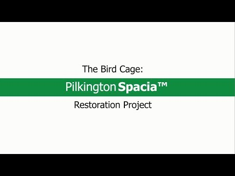 The Bird Cage: A Pilkington Spacia™ Restoration Project