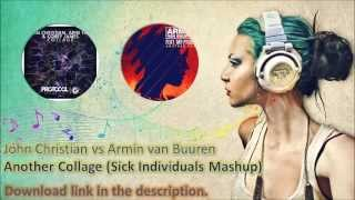 John Christian vs Armin van Buuren -  Another Collage (Sick Individuals Mashup)