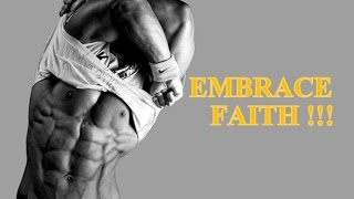 EMBRACE FAITH - Motivational Video (Fitness and life motivation) PART 1