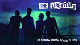The Libertines  - 'Glasgow Coma Scale Blues'