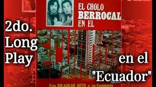 CHOLITA QUITEÑITA' (Huayno) EL Cholo Berrocal y Braulio Hito en el Ecuador.