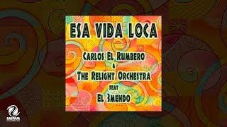 Carlos El Rumbero & The Relight Orchestra Feat. El 3Mendo - Esa Vida Loca