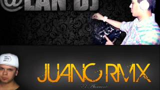 INTRO MIRA MIRA + PEGATE PA TRÁS - JUANC REMIX FT @LAN DJ 2014
