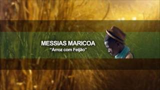 Messias Maricoa - Arroz com Feijão  (Oficial Audio)