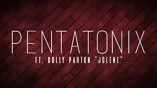 PENTATONIX ft. DOLLY PARTON - JOLENE (LYRICS)