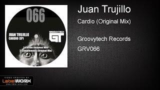 Juan Trujillo - Cardio (Original Mix)