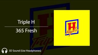 Triple H - 365 Fresh (3D - Use Headphones)