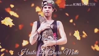 Maniako - Hasta La Chora Mate (2017) (Video + Letra)