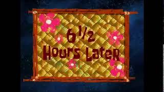 6 5 hours later Spongebob