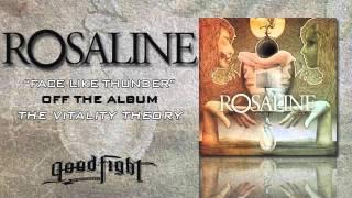 "Rosaline ""Face Like Thunder"""