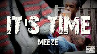 "Meeze - ""IT'S TIME"" (P.O.$. On The Way!)"