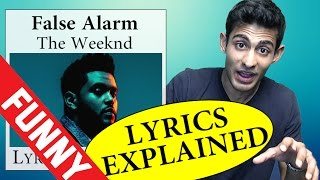 False Alarm The Weeknd Lyrics Explained
