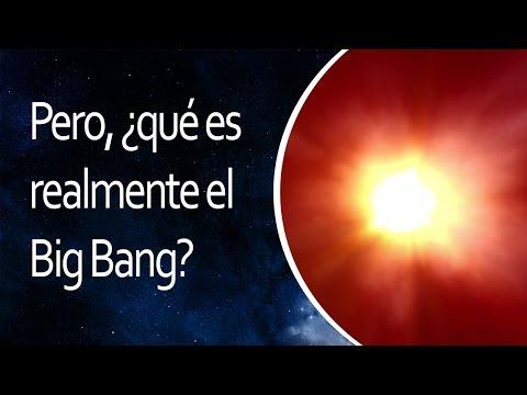 Pero, ¿qué es realmente el Big Bang?