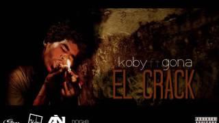 EL CRACK - KOBY FT GONA 2016