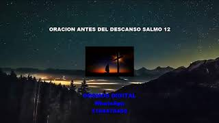 ORACIÓN ANTES DEL DESCANSO SALMO 12