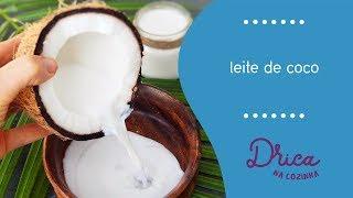 Você sabe quebrar o coco? | Leite de coco caseiro | Drica na Cozinha