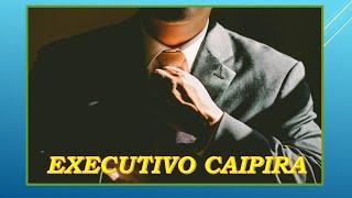 EXECUTIVO CAIPIRA****IVAN LOBO & VITOR CESAR - Autores - Ademar Braga / Paraíso