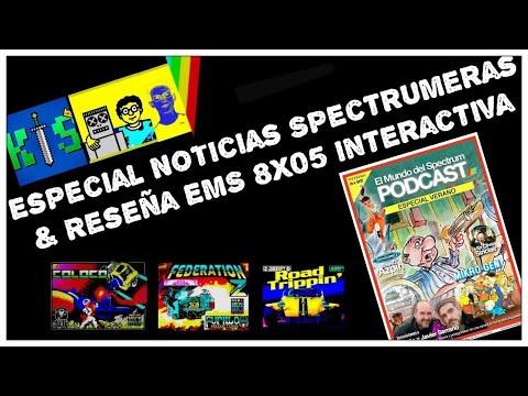 Especial Noticias Spectrumeras & Reseña EMS 8X05 interactiva