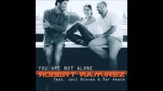 ROBERT RAMIREZ feat. Javi Nieves & Mar Amate - YOU ARE NOT ALONE // YA A LA VENTA! / BUY NOW!