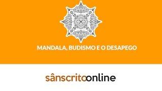Sânscrito  - O Mandala, Budismo e o Desapego