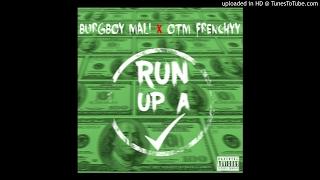 Burg Boy Mali Ft. OTM Frenchyy - Run Up A Check