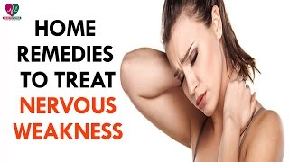 Home Remedies To Treat Nervous Weakness - Health Sutra