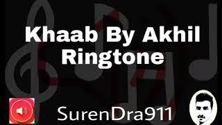 Khaab - Akhil || Punjabi || Romantic || Ringtone911