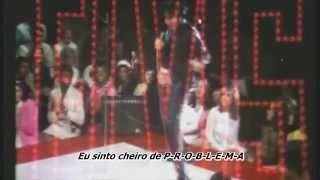 T R O U B L E by Elvis Presley TRADUÇÃO PT BR