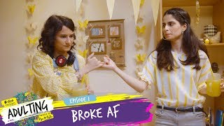 Dice Media | Adulting | Web Series | S01E01 - Broke AF width=