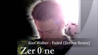 Alan Walker - Faded (Zer0ne Remix)
