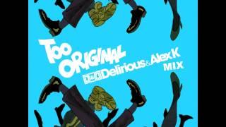 Major Lazer - Too Original (Delirious & Alex K Mix)