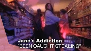 Jane's Addiction - Been Caught Stealing (Video)